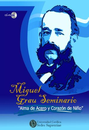 MIGUEL GRAU. PERUANO DEL MILENIO